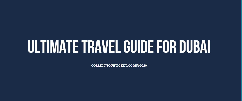 Ultimate Travel Guide to Visit Dubai