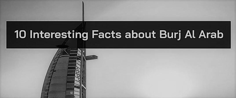 10 Interesting Facts about Burj Al Arab