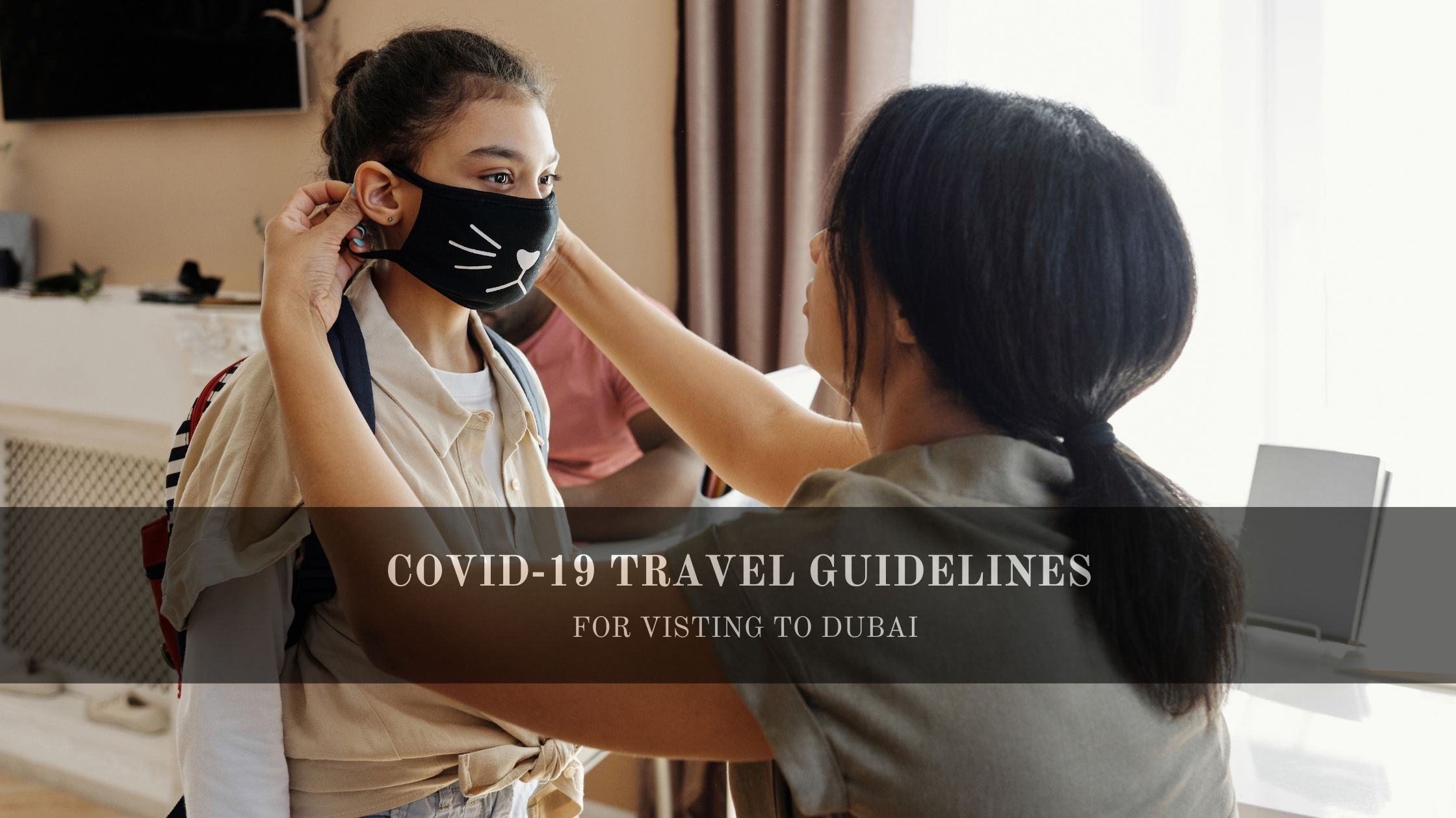 Guideline For Visiting Dubai 2020